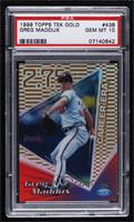 Greg Maddux [PSA 10 GEM MT] #/10