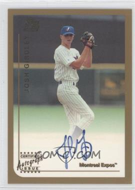 1999 Topps Traded - [Base] - Certified Autograph [Autographed] #T67 - Josh Girdley