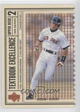 1999 Upper Deck - Textbook Excellence - Double #T8 - Nomar Garciaparra /2000