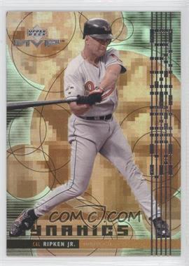 1999 Upper Deck MVP - Dynamics #D13 - Cal Ripken Jr.