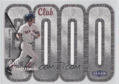 2000 Fleer 3000 Club - Multi-Product Insert [Base] #CAYA - Carl Yastrzemski
