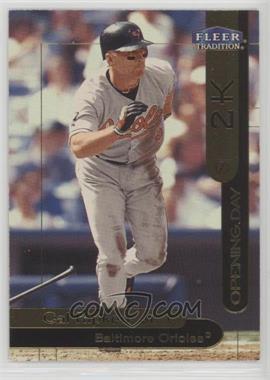 2000 Opening Day 2K - [Base] #OD9 - Cal Ripken Jr.