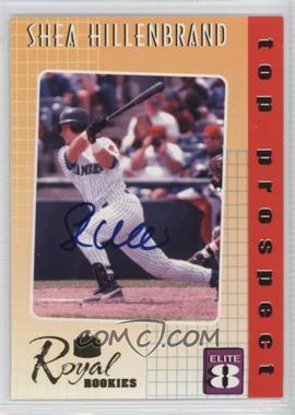 2000 Royal Rookies - Elite 8 - Promo Autographs [Autographed] #8 - Shea Hillenbrand /2000