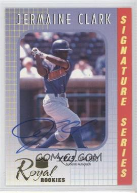 2000 Royal Rookies - Signature Series - Autographs [Autographed] #12 - Jermaine Clark /4950