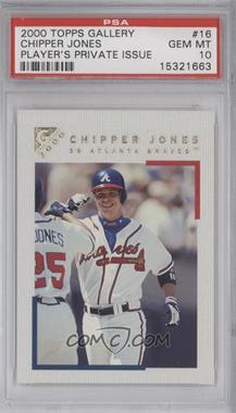 2000 Topps Gallery - [Base] #16 - Chipper Jones [PSA10]