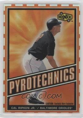 2000 Upper Deck Ionix - Pyrotechnics #P8 - Cal Ripken Jr.