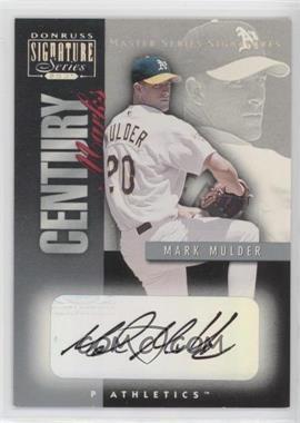 2001 Donruss Signature Series - Century Marks - Masters Series #MAMU - Mark Mulder