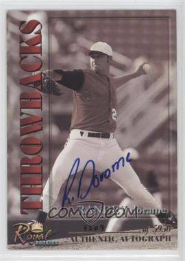 2001 Royal Rookies Throwbacks - [Base] - Autographs [Autographed] #6 - Randey Dorame /5950