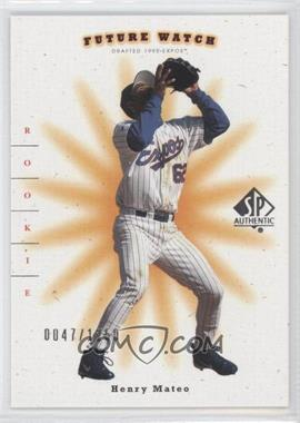 2001 SP Authentic - [Base] #115 - Future Watch - Henry Mateo /1250