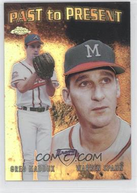 2001 Topps Chrome - Past to Present - Refractor #PTP2 - Greg Maddux, Warren Spahn