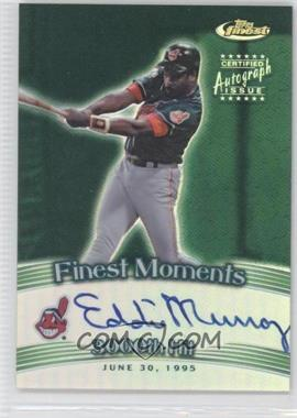 2001 Topps Finest - Finest Moments Autographs #FMA-EM - Eddie Murray
