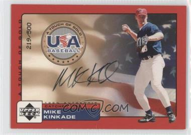 2001 Upper Deck Rookie Update - USA A Touch of Gold Autographs - [Autographed] #MK - Mike Kinkade /500