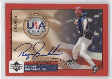 2001 Upper Deck Rookie Update - USA A Touch of Gold Autographs - [Autographed] #RF - Ryan Franklin /500