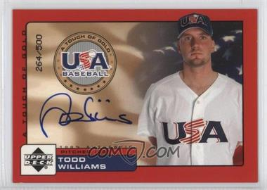 2001 Upper Deck Rookie Update - USA A Touch of Gold Autographs - [Autographed] #TW - Todd Williams /500
