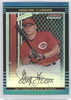 2002 Bowman Chrome - [Base] - Refractor #117 - Noochie Varner /500