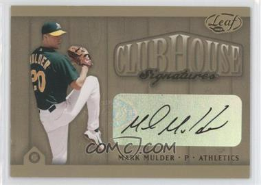 2002 Leaf - Clubhouse Signatures - Gold #N/A - Mark Mulder /25