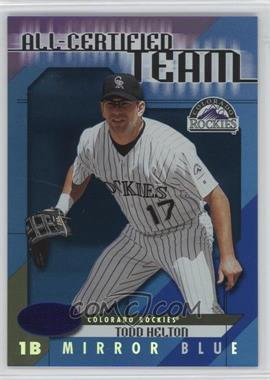 2002 Leaf Certified - All-Certified Team - Mirror Blue #AC-6 - Todd Helton /50