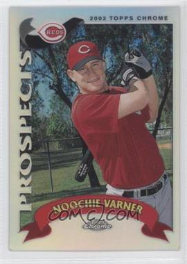 2002 Topps Chrome Traded & Rookies - [Base] - Refractor #T163 - Noochie Varner