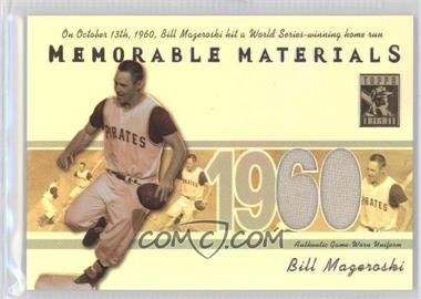 2002 Topps Tribute - Memorable Materials #MEM-BM - Bill Mazeroski