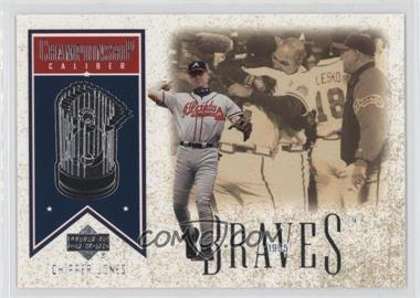 2002 Upper Deck - Championship Caliber #CC3 - Chipper Jones