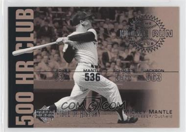 2002 Upper Deck Piece Of History - 500 HR Club #HR4 - Mickey Mantle