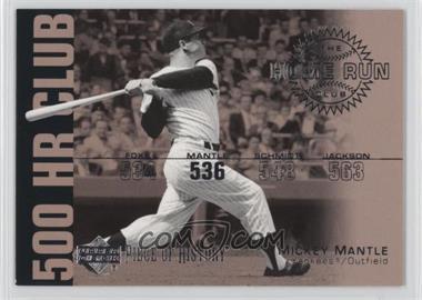 2002 Upper Deck Piece Of History - 500 HR Club #HR4 - Mickey Mantle