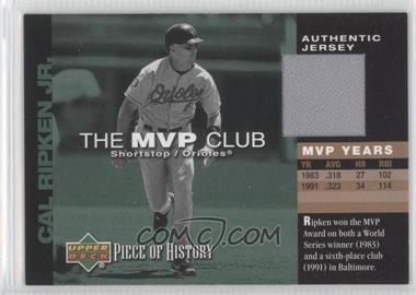 2002 Upper Deck Piece Of History - The MVP Club - Memorabilia [Memorabilia] #M-CR - Cal Ripken