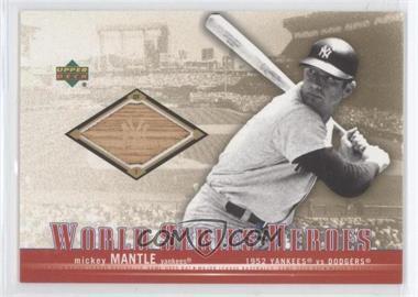 2002 Upper Deck World Series Heroes - World Series Heroes Memorabilia #WSB-MM - Mickey Mantle