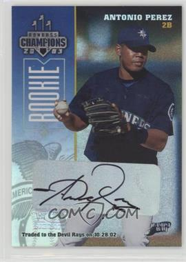 2003 Donruss Champions - [Base] - Signatures #248 - Antonio Perez /500