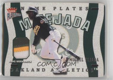 2003 Fleer Platinum - Nameplates #N-MT - Miguel Tejada /225