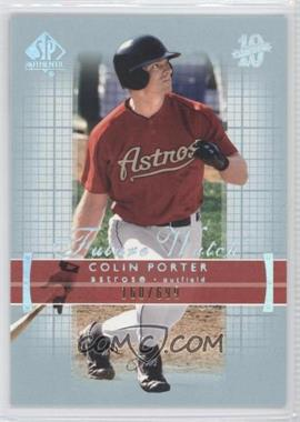 2003 SP Authentic - [Base] #199 - Colin Porter /699