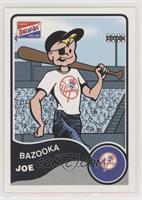 Bazooka Joe (New York Yankees)