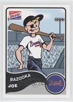 Bazooka Joe (Atlanta Braves)