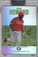 Ryan Howard /1599 [ENCASED]