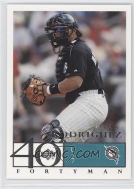 2003 Upper Deck 40 Man - [Base] #602 - Ivan Rodriguez