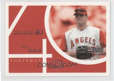 2003 Upper Deck 40 Man - [Base] #858 - Troy Glaus