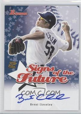 2004 Bowman - Signs of the Future #SOF-BC - Brent Clevlen
