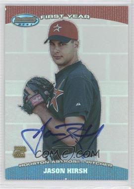 2004 Bowman's Best - First Year Autographs #BB-JH - Jason Hirsh