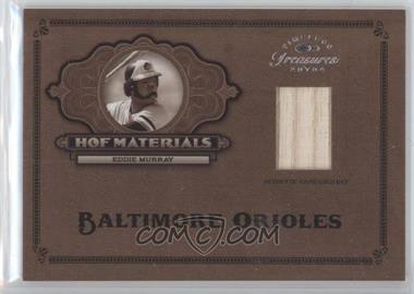2004 Donruss Timeless Treasures - HOF Materials - Bat #HOF-10 - Eddie Murray /25
