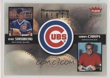 2004 Fleer Greats of the Game - Announcing Greats #3 AG - Ryne Sandberg, Harry Caray