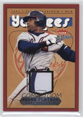 2004 Fleer Platinum - Name Plates - Player #NPN/GS - Gary Sheffield /115