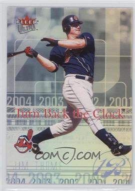 2004 Fleer Ultra - Turn Back the Clock #9 TBC - Jim Thome