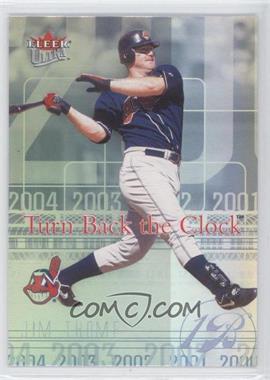 2004 Fleer Ultra - Turn Back the Clock #9 TBC - Jim Thome