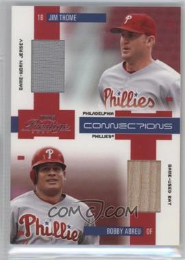 2004 Playoff Prestige - Connections - Materials [Memorabilia] #C-18 - Jim Thome, Bobby Abreu /250
