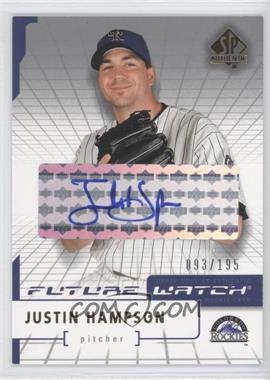 2004 SP Authentic - [Base] - Future Watch Silver Autographs [Autographed] #116 - Justin Hampson /195