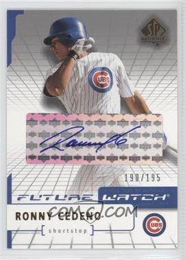 2004 SP Authentic - [Base] - Future Watch Silver Autographs [Autographed] #126 - Ronny Cedeno /195