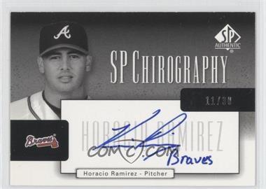 2004 SP Authentic - SP Chirography - Silver Black & White #CA-HR - Horacio Ramirez /30