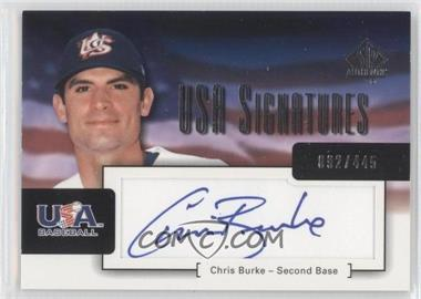 2004 SP Authentic - USA Signatures #USA-2 - Chris Burke /445