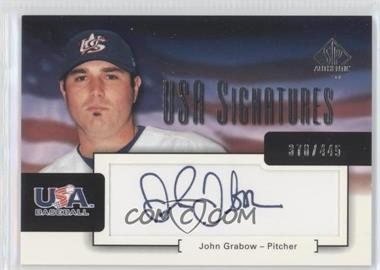 2004 SP Authentic - USA Signatures #USA-7 - John Grabow /445