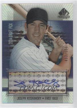 2004 SP Prospects - [Base] #428 - Joseph Koshansky /550